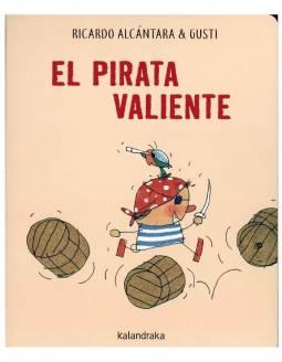 Cuento Infantil KALANDRAKA Prelectores - El Pirata Valiente